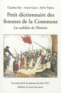Petit dictionnaire des femmes de la Commune de Paris 1871 : les oubliées de l'histoire