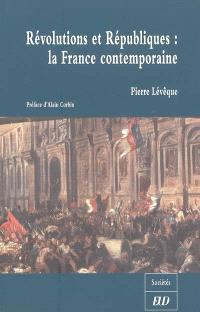 Révolutions et républiques : la France contemporaine