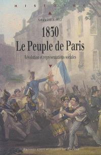 1830, le peuple de Paris : révolution et représentations sociales