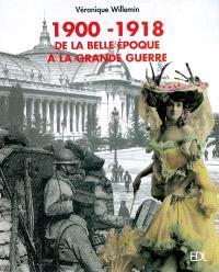 1900-1918 : de la Belle Epoque à la Grande Guerre