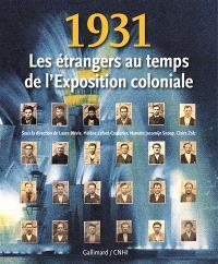 1931, les étrangers au temps de l'Exposition coloniale : exposition, cité nationale de l'histoire de l'immigration, Paris, du 6 mai au 7 septembre 2008