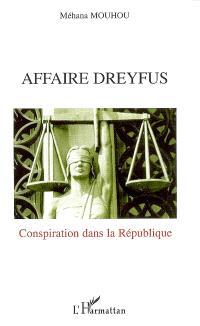 Affaire Dreyfus : conspiration dans la République