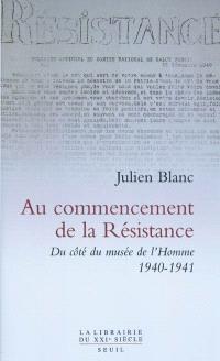 Au commencement de la Résistance : du côté du Musée de l'homme : 1940-1941