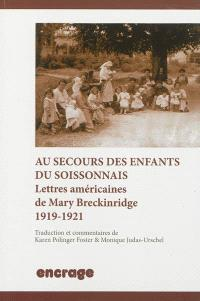 Au secours des enfants du Soissonnais : lettres américaines de Mary Breckinridge, 1919-1921