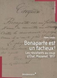 Bonaparte est un factieux ! : les résistants au coup d'Etat, Mazamet, 1851