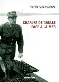 Charles de Gaulle face à la mer