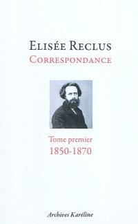 Correspondance. Volume 1, 1850-1870