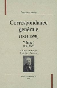 Correspondance générale (1824-1890). Volume 1, 1824-1859