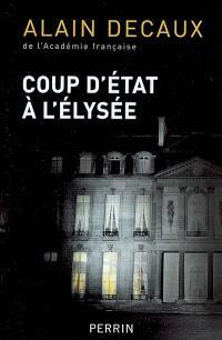 Coup d'Etat à l'Elysée : le 2 décembre 1851