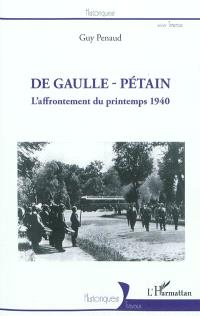 De Gaulle-Pétain : l'affrontement du printemps 1940