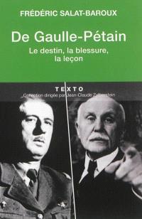 De Gaulle-Pétain : le destin, la blessure, la leçon