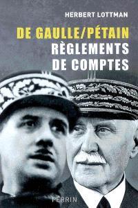 De Gaulle-Pétain, règlements de comptes
