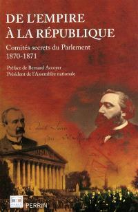 De l'Empire à la République : comités secrets du Parlement : 1870-1871