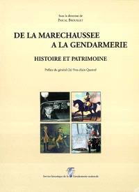 De la maréchaussée à la gendarmerie : histoire et patrimoine