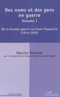 Des noms et des gens en guerres. Volume 1, De la Grande Guerre au Front populaire : 1914-1939