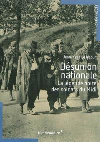Désunion nationale : la légende noire des soldats du Midi