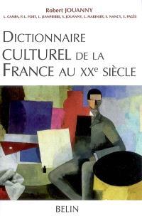 Dictionnaire culturel de la France au XXe siècle