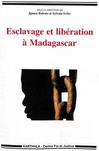 Esclavage et libération à Madagascar
