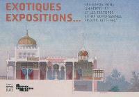 Exotiques expositions... : les expositions universelles et les cultures extra-européennes, France, 1855-1937