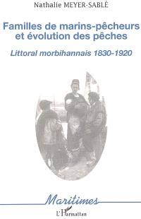 Familles de marins-pêcheurs et évolution des pêches : littoral morbihannais, 1830-1920
