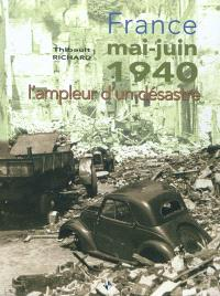 France, mai-juin 1940 : l'ampleur d'un désastre