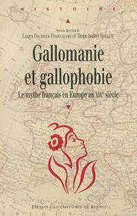 Gallomanie et gallophobie : le mythe français en Europe au XIXe siècle