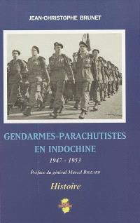 Gendarmes-parachutistes en Indochine : 1947-1953