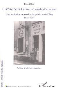 Histoire de la Caisse nationale d'épargne : une institution au service du public et de l'Etat : 1881-1914