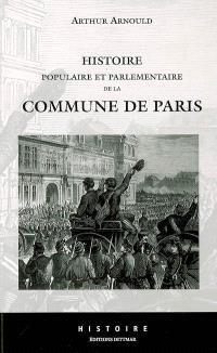 Histoire populaire et parlementaire de la Commune de Paris