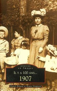 Il y a 100 ans, 1907