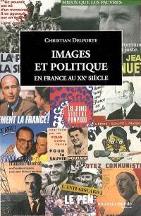 Images et politique en France au XXe siècle