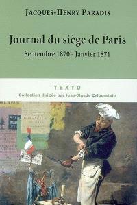 Journal du siège de Paris : septembre 1870-janvier 1871
