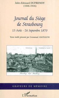 Journal du siège de Strasbourg, 13 août-26 septembre 1870
