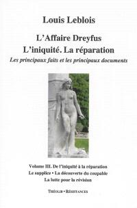 L'affaire Dreyfus : l'iniquité, la réparation : les principaux faits et les principaux documents. Volume 3, De l'iniquité à la réparation
