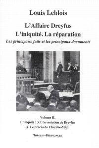 L'affaire Dreyfus : l'iniquité, la réparation : les principaux faits et les principaux documents. Volume 2, L'iniquité