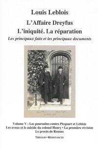 L'affaire Dreyfus : l'iniquité, la réparation : les principaux faits et les principaux documents. Volume 5, L'iniquité (suite)