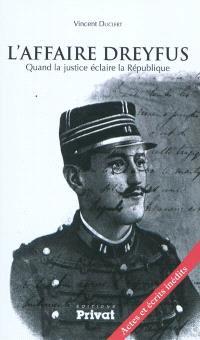 L'affaire Dreyfus : quand la justice éclaire la République