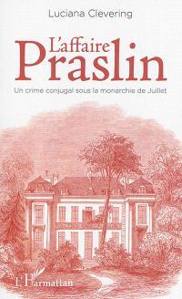 L'affaire Praslin : un crime conjugal sous la monarchie de Juillet