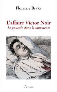 L'affaire Victor Noir : le pouvoir dans la tourmente