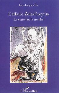 L'affaire Zola-Dreyfus : le vortex et la trombe