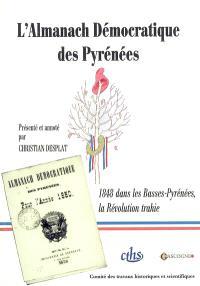 L'Almanach démocratique des Pyrénées (1850) : Alexis Peyret, Julien Lamaignère : 1848 dans les Basses-Pyrénées, la révolution trahie