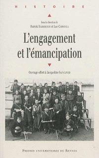 L'engagement et l'émancipation : ouvrage offert à Jacqueline Sainclivier