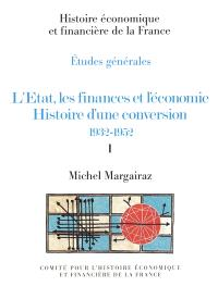 L'Etat, les finances et l'économie, histoire d'une conversion : 1932-1952