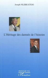 L'héritage des damnés de l'histoire