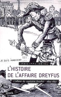 L'histoire de l'affaire Dreyfus. Volume 1, L'affaire du capitaine Dreyfus, 1894-1897