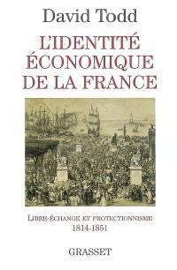 L'identité économique de la France : libre-échange et protectionnisme (1814-1851)