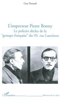 L'inspecteur Pierre Bonny : le policier déchu de la Gestapo française du 93, rue Lauriston