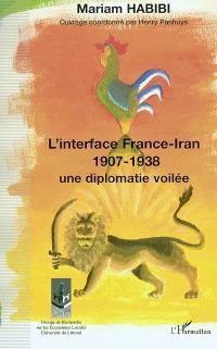 L'interface France-Iran 1907-1938 : une diplomatie voilée