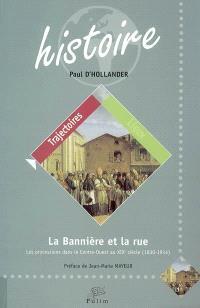 La bannière et la rue : les processions dans le Centre-Ouest au XIXe siècle, 1830-1914