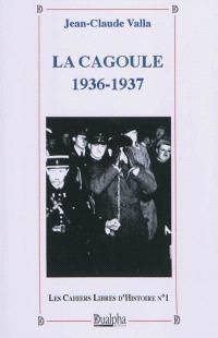 La Cagoule : 1936-1937